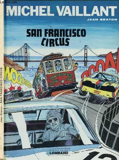 LES EXPLOITS DE MICHEL VAILLANT - TOME 29 : SAN FRANCISCO CIRCUS.