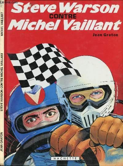 MICHEL VAILLANT - TOME 38 : STEVE WARSON CONTRE MICHEL VAILLANT.