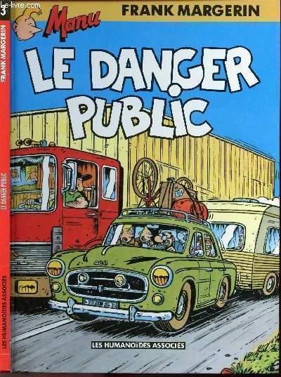 MANU - TOME 3 : LE DANGER PUBLIC.