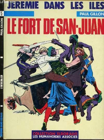 JEREMIE DANS LES ILES - TOME 4 : LE FORT DE SAN-JUAN.