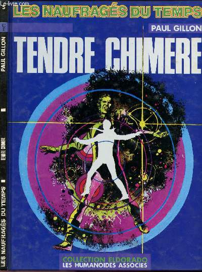 LES NAUFRAGES DU TEMPS - TOME 5 : TENDRE CHIMERE.