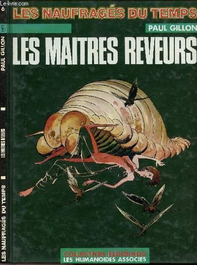 LES NAUFRAGES DU TEMPS - TOME 6 : LES MAITRES REVEURS.