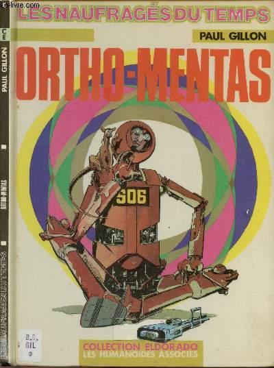 LES NAUFRAGES DU TEMPS - TOME 8 : ORTHO-MENTAS.