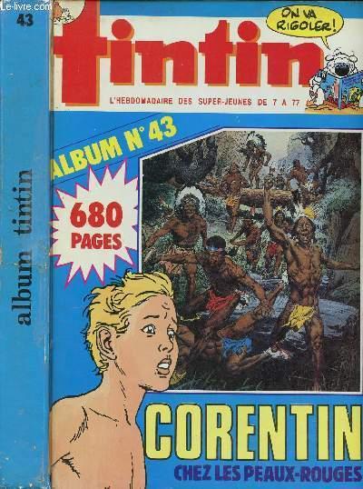 ALBUM TINTIN - N°43 - DU N°44 38ème ANNEE AU N°1 39ème ANNEE - 680 PAGES - CORENTIN CHEZ LES PEAUX-ROUGES.