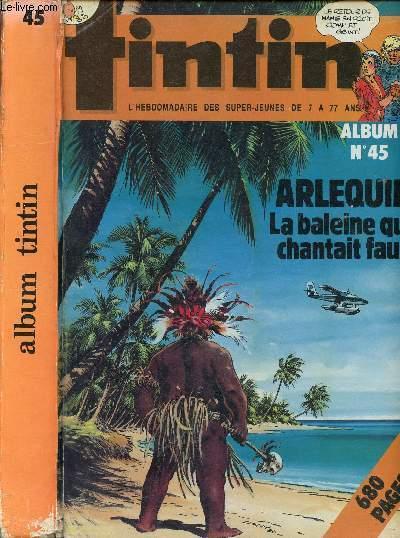 ALBUM TINTIN - N°45 - DU N°12 AU N°21 - 680 PAGES - ARLEQUIN  LA BALEINE QUI CHANTAIT FAUX - LE RETOUR DE HANS EN RECIT COMPLET GEANT.