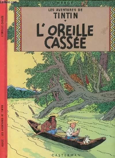LES AVENTURES DE TINTIN - TOME 6 : L'OREILLE CASSEE.