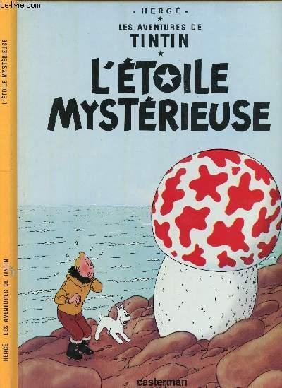 LES AVENTURES DE TINTIN - TOME 10 : L'ETOILE MYSTERIEUSE.