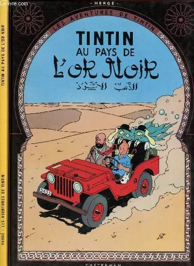 LES AVENTURES DE TINTIN - TOME 15 : TINTIN AU PAYS DE L'OR NOIR.