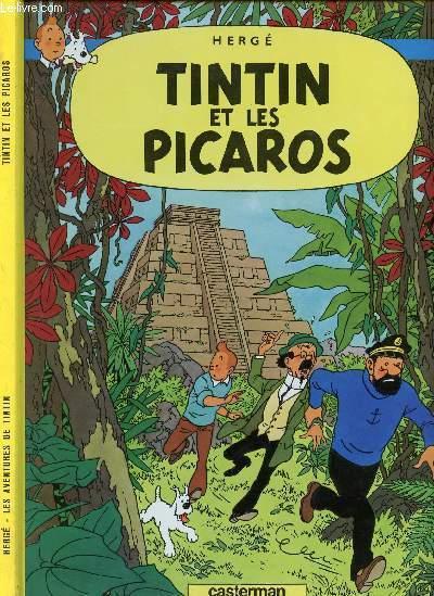 LES AVENTURES DE TINTIN - TOME 23 : TINTIN ET LES PICAROS.