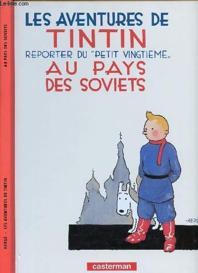 LES AVENTURES DE TINTIN - TOME 1 : REPORTER DU PETIT VINGTIEME - AU PAYS DES SOVIETS.