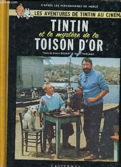 D'APRES LES PERSONNAGES DE HERGE - LES AVENTURES DE TINTIN AU CINEMA - TINTIN ET LE MYSTERE DE LA TOISON D'OR.