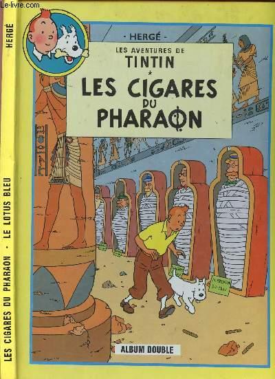 LES AVENTURES DE TINTIN - ALBUM DOUBLE - TOME 4 : LES CIGARES DU PHARAON - TOME 5 : LE LOTUS BLEU.
