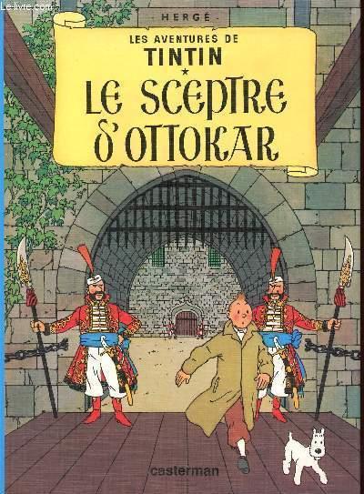 LES AVENTURES DE TINTIN - TOME 8 : LE SCEPTRE D'OTTOKAR.