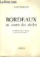 Bordeaux au cours des siècles.