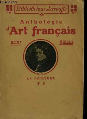 Anthologie d'Art Français. La Peinture - XIXème siècle. TOME I