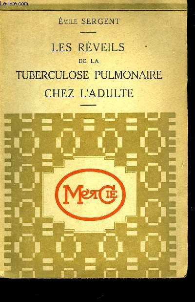Les réveils de la Tuberculose Pulmonaire chez l'adulte.