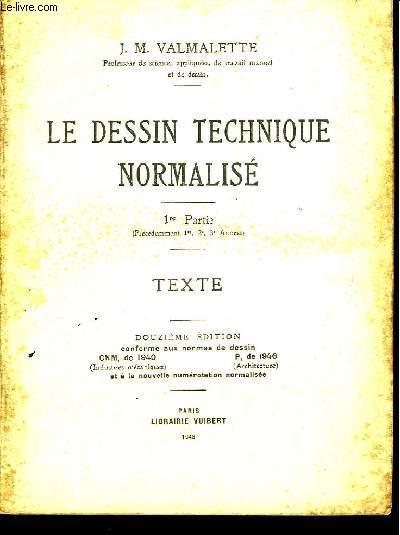 Le Dessin Technique Normalisé. Ière Partie : Texte.