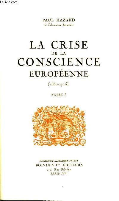 La Crise de la Conscience Européenne. (1680 - 1715). Tomes I et II.