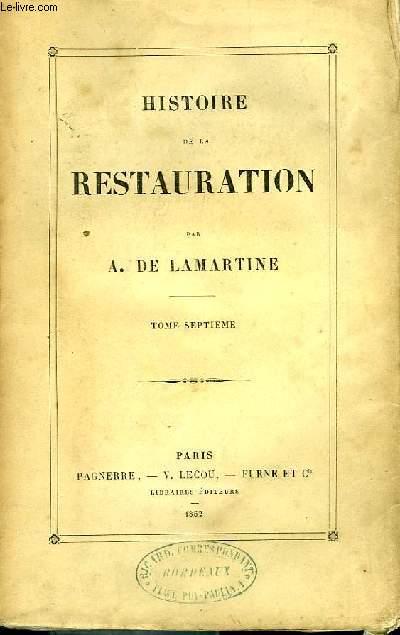 Histoire de la Restauration. TOME VII