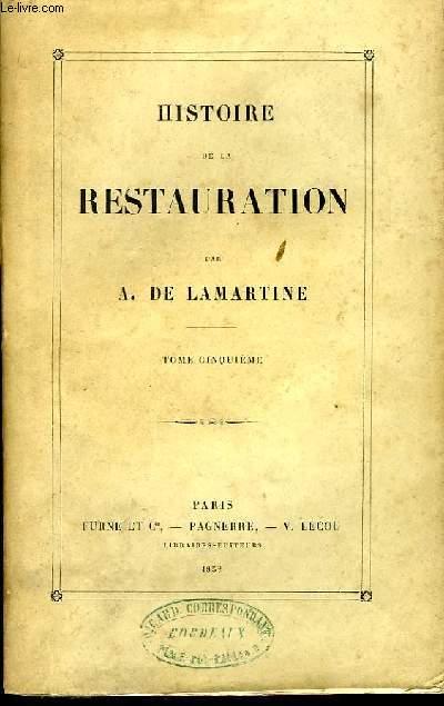 Histoire de la Restauration. TOME V
