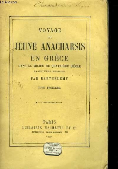Voyage du Jeune Anacharsis, en Grèce, dans le milieu du IVème siècle, avant l'Ere Vulgaire. TOME III