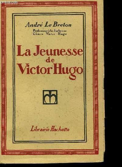 La Jeunesse de Victor Hugo