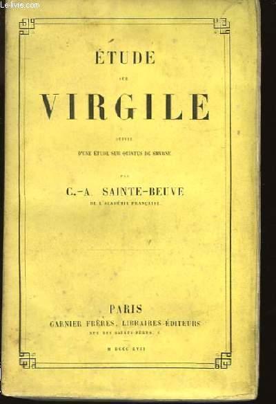Etude sur Virgile, suivie d'une étude sur Quintus de Smyrne.