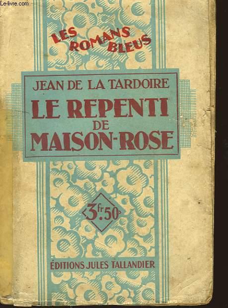Le Repenti de Maison-Rose.