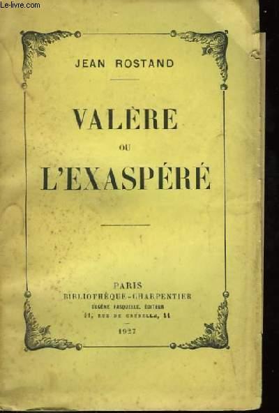 Valère ou l'Exaspéré
