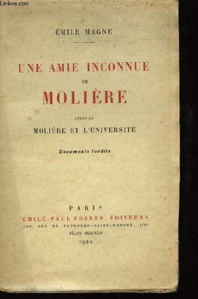 Une Amie inconnue de Molière, suivie de Molière et l'Université.