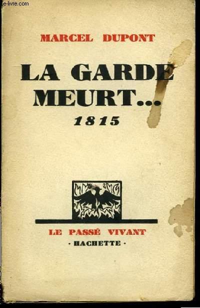 La garde meurt ... 1815