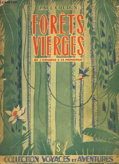 Forêts Vierges de l'Amazonie à la Patagonie.