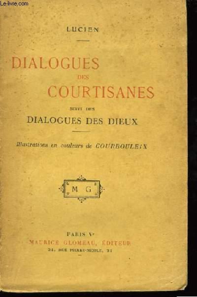 Dialogues des Courtisanes, suivi des Dialogues des Dieux.
