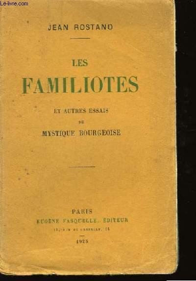 Les Familiotes, et autres essais de mystique bourgeoise.