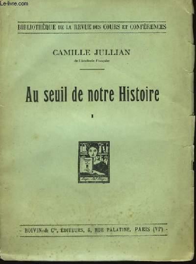Au seuil de notre Histoire. TOME I : 1905 - 1914