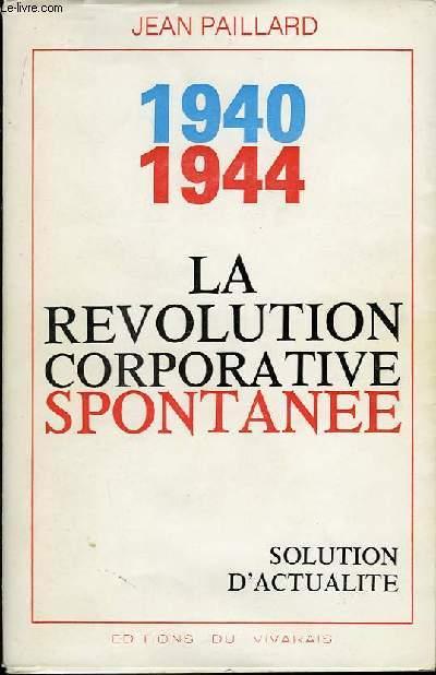1940 - 1944. La Révolution Corporative Spontanée.
