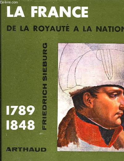 La France de la Royauté à la Nation 1789 - 1848