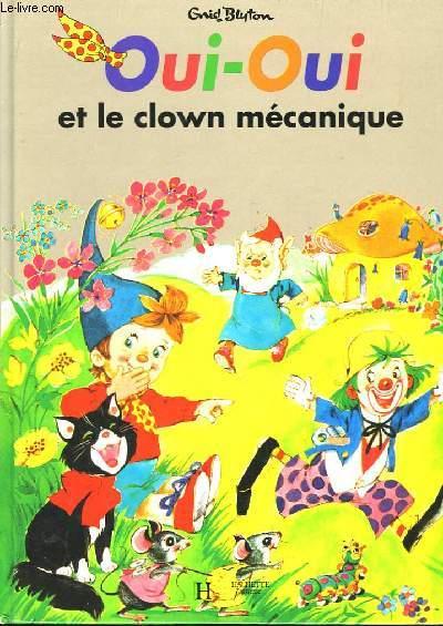 Oui-Oui et le clown mécanique.