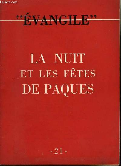 Evangile N°21 : La Nuit et les Fêtes de Pâques.