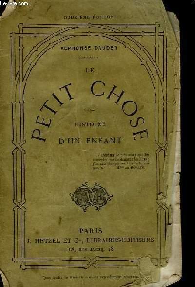 Le Petit Chose. Histoire d'un enfant.