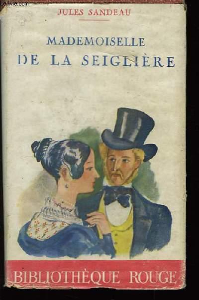 Mademoiselle de la Seiglière.