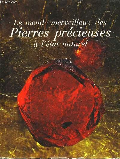 Le monde merveilleux des Pierres Précieuses à l'état naturel.