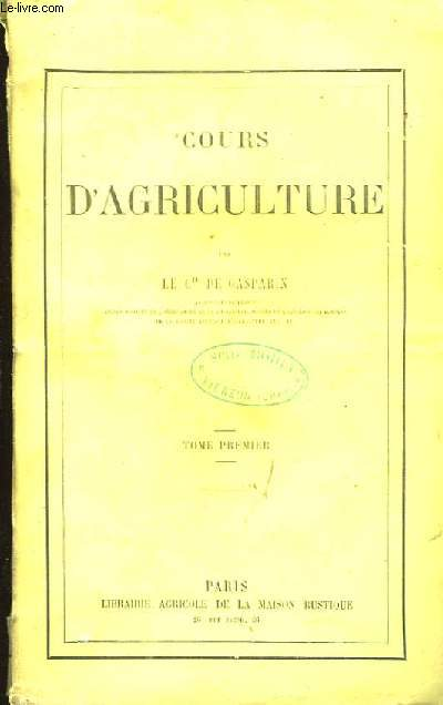 Cours d'Agriculture. TOME I
