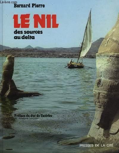 Le Nil des sources au delta.