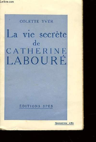La vie secrète de Catherine Labouré.