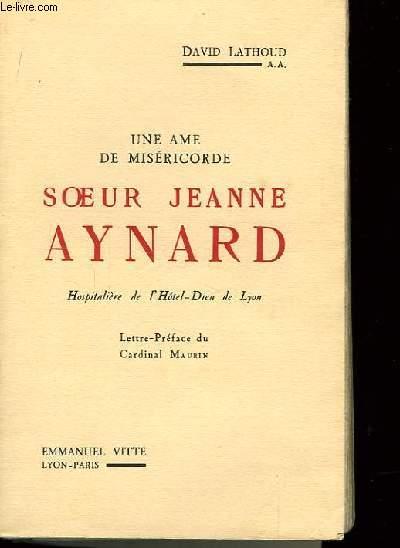Une Âme de Miséricorde. Soeur Jeanne Aynard.