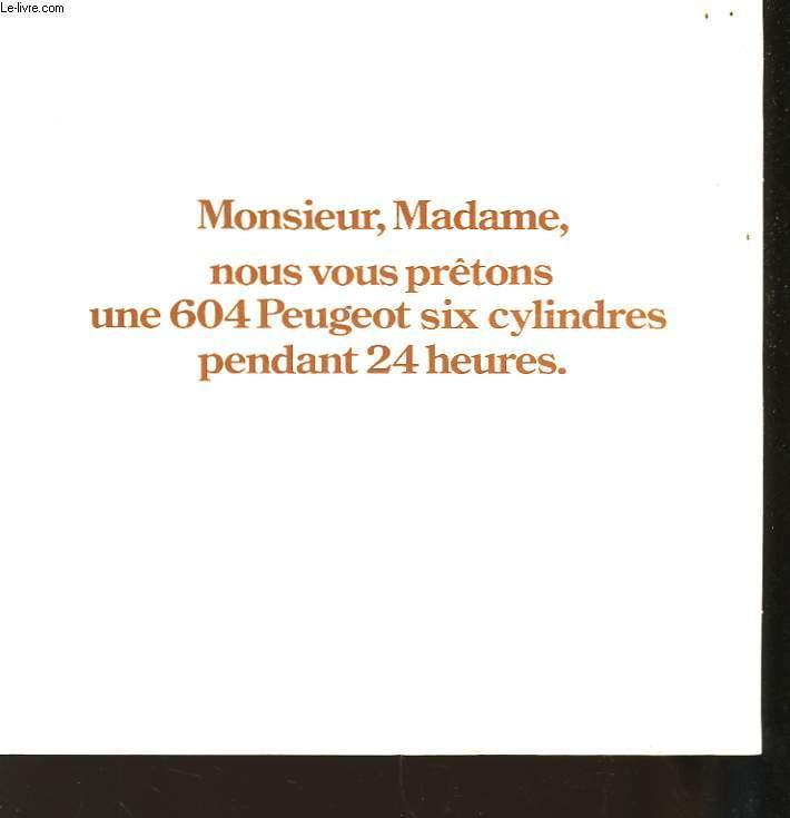 Plaquette Publicitaire. Monsieur, Madame, nous vous prêtons une 604 Peugeot.