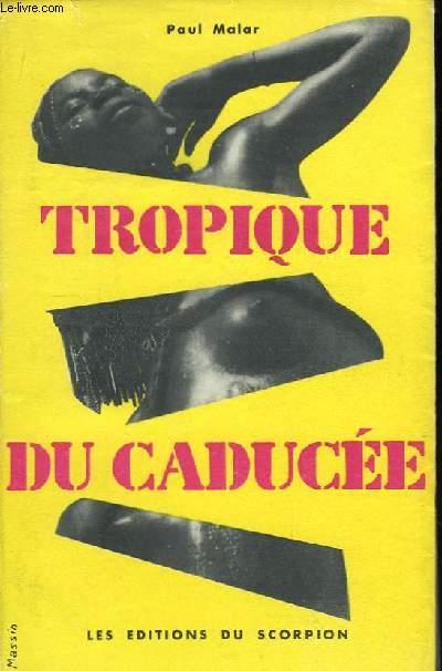 Tropique du Caducée. TOME I