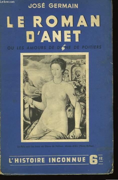 Le roman d'Anet, ou les amours de Diane de Poitiers.