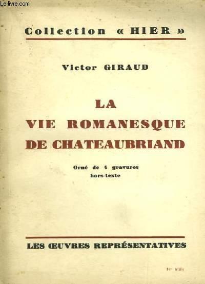 La vie romanesque de Châteaubriand.